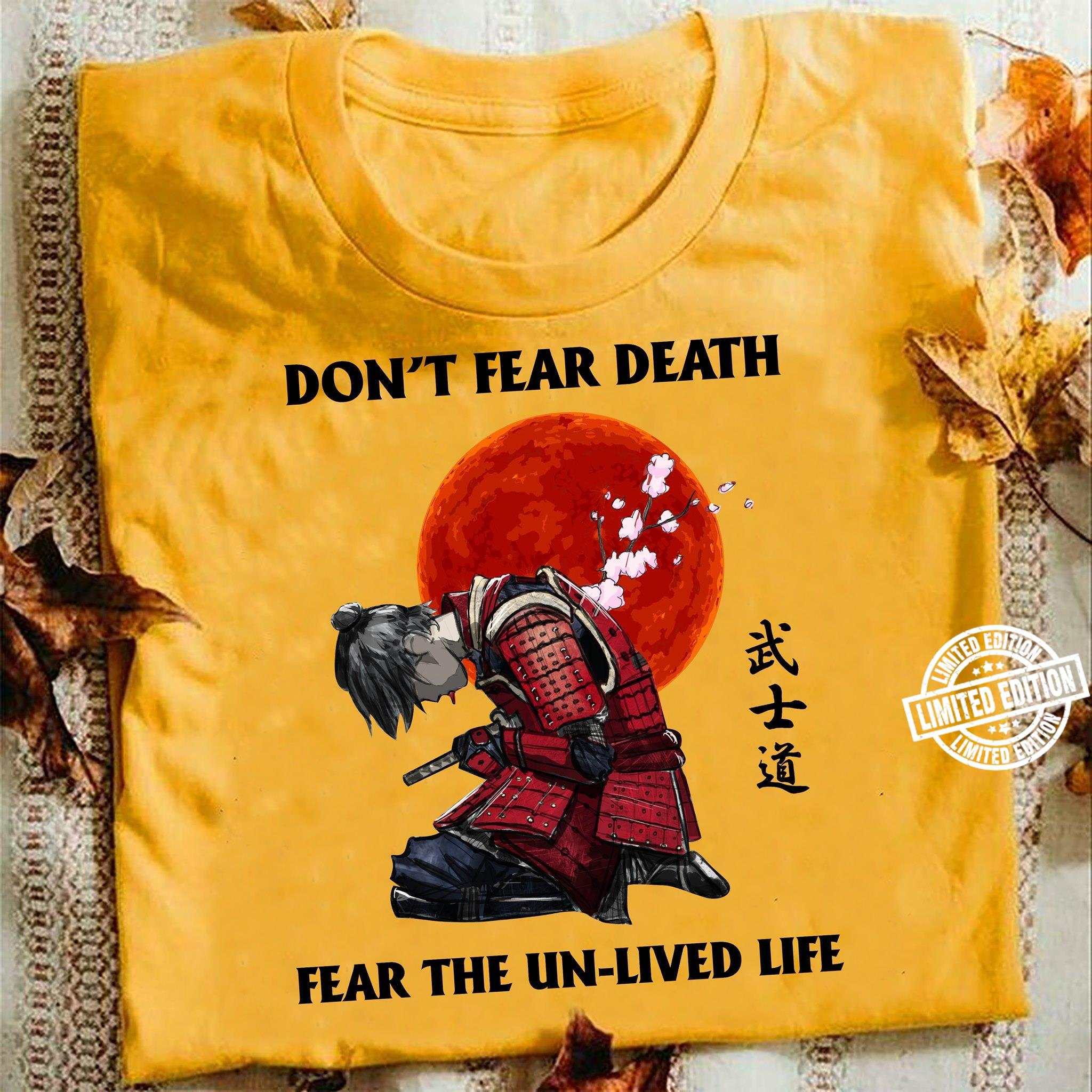Don't Fear Death Fear The Un-lived Life shirt