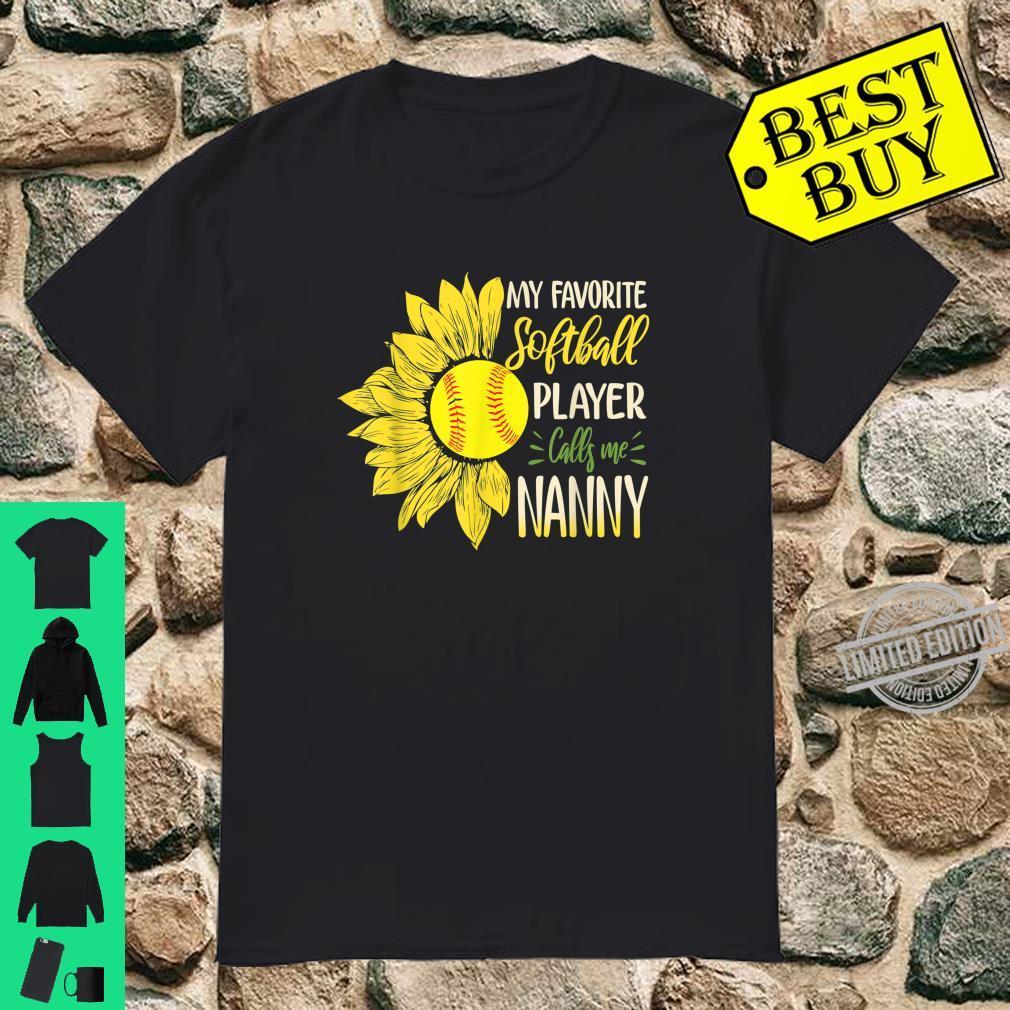 My Favorite Softball Player Calls Me Nanny Sunflower Shirt
