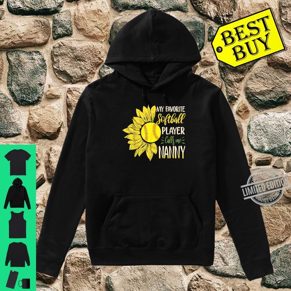 My Favorite Softball Player Calls Me Nanny Sunflower Shirt hoodie
