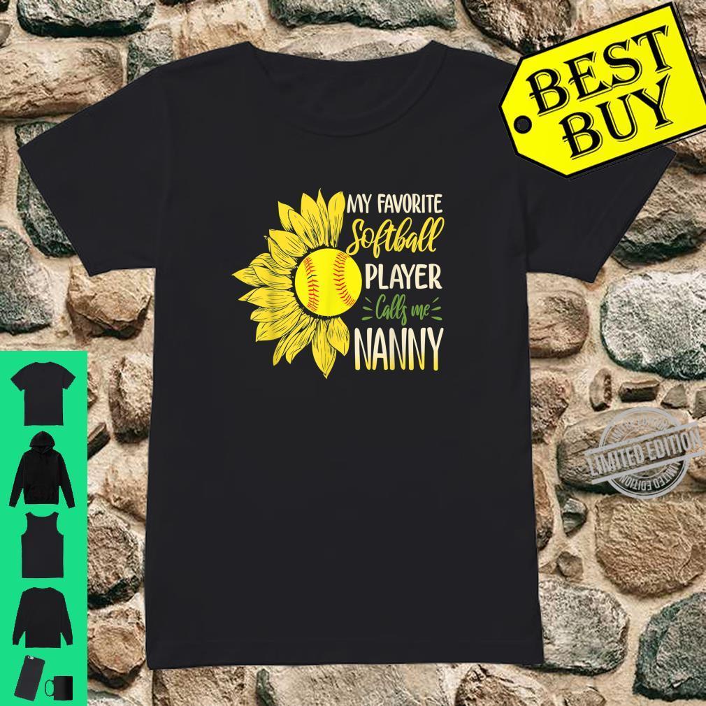 My Favorite Softball Player Calls Me Nanny Sunflower Shirt ladies tee