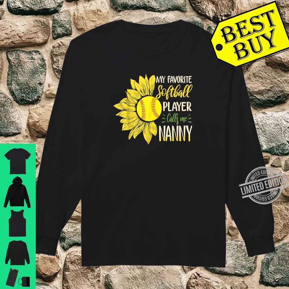 My Favorite Softball Player Calls Me Nanny Sunflower Shirt long sleeved