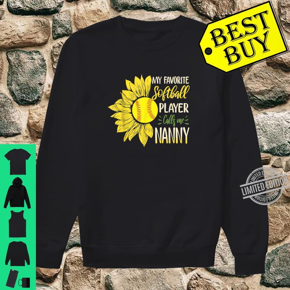 My Favorite Softball Player Calls Me Nanny Sunflower Shirt sweater