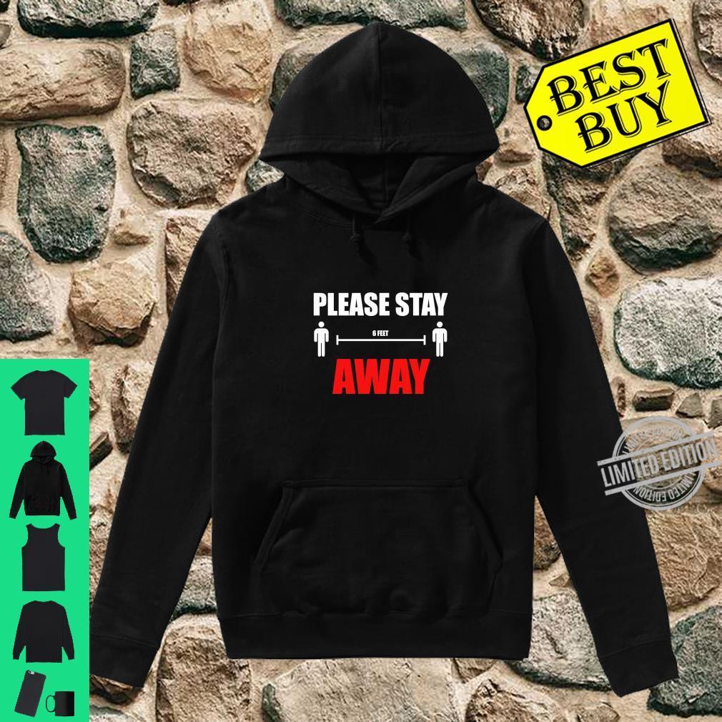 Please Stay 6 Feet Away Shirt hoodie