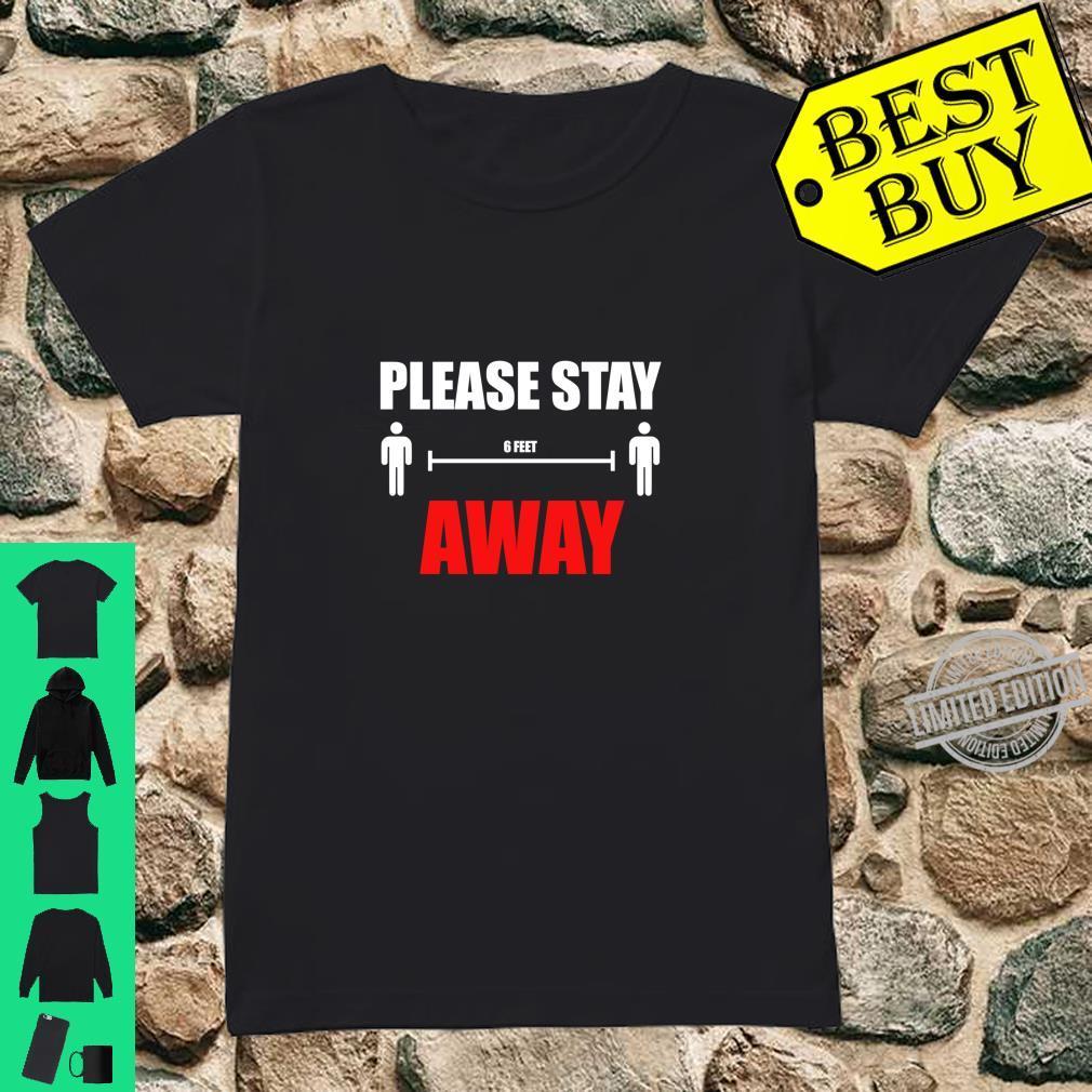 Please Stay 6 Feet Away Shirt ladies tee