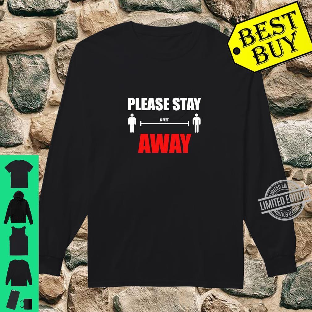 Please Stay 6 Feet Away Shirt long sleeved
