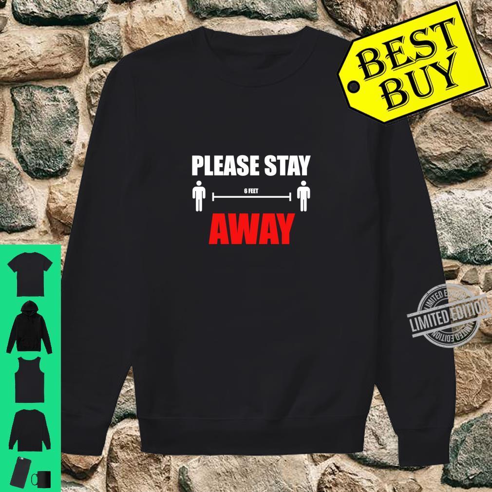 Please Stay 6 Feet Away Shirt sweater
